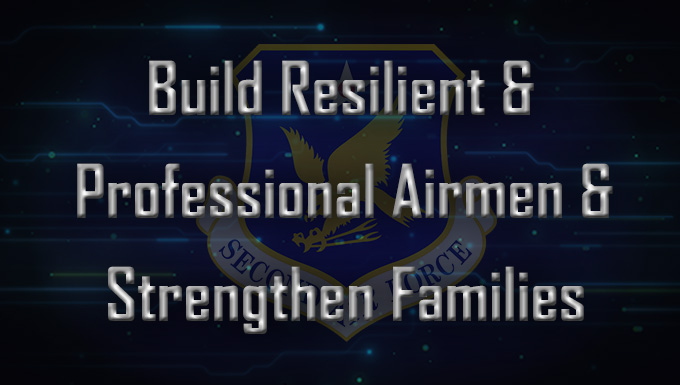 Build resilient and professional Airmen and strengthen families
